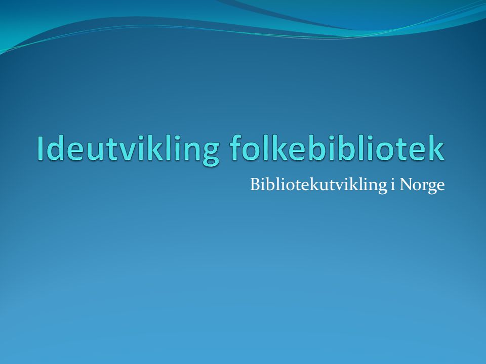 Bibliotekutvikling i Norge