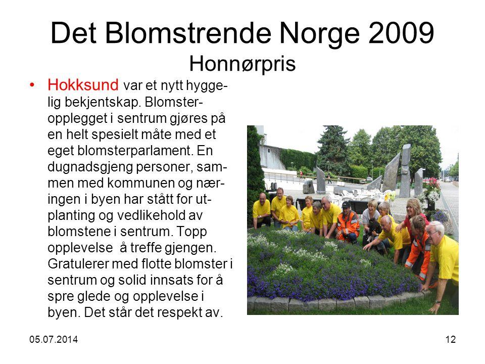 Det Blomstrende Norge 2009 Honnørpris •Hokksund var et nytt hygge- lig bekjentskap.