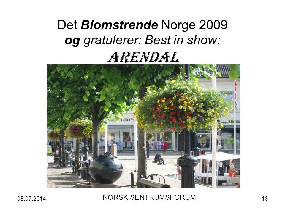 05.07.201413 Det Blomstrende Norge 2009 og gratulerer: Best in show: ARENDAL NORSK SENTRUMSFORUM