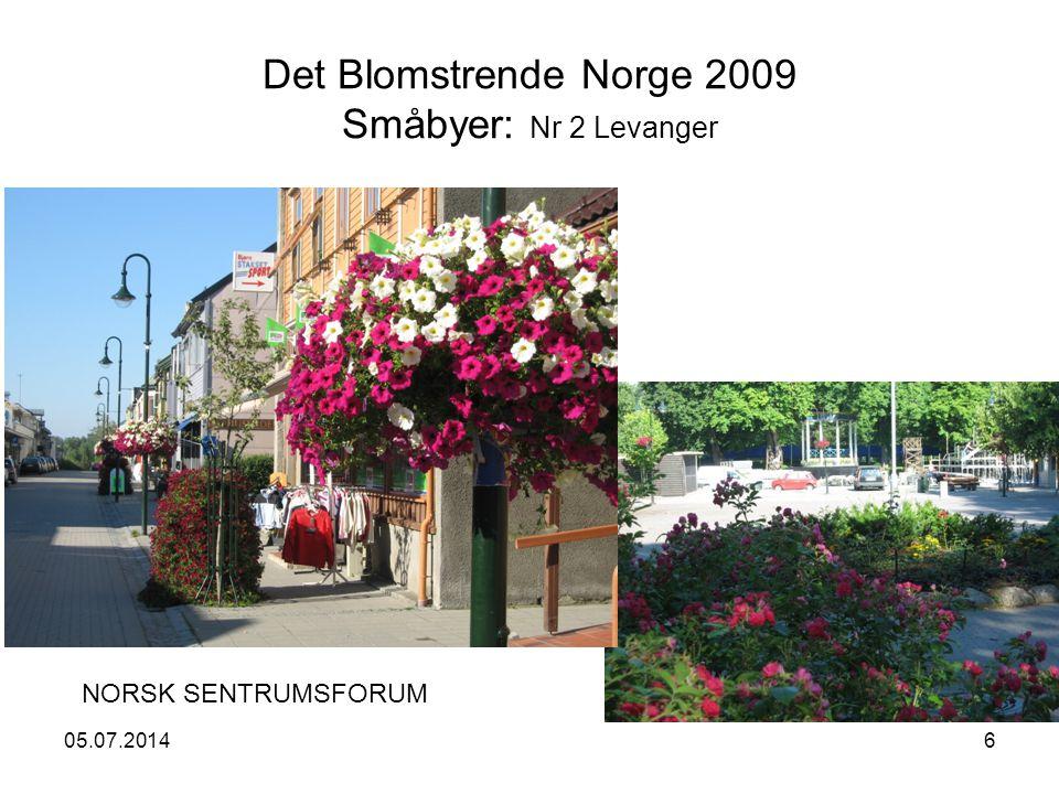 05.07.20146 Det Blomstrende Norge 2009 Småbyer: Nr 2 Levanger NORSK SENTRUMSFORUM