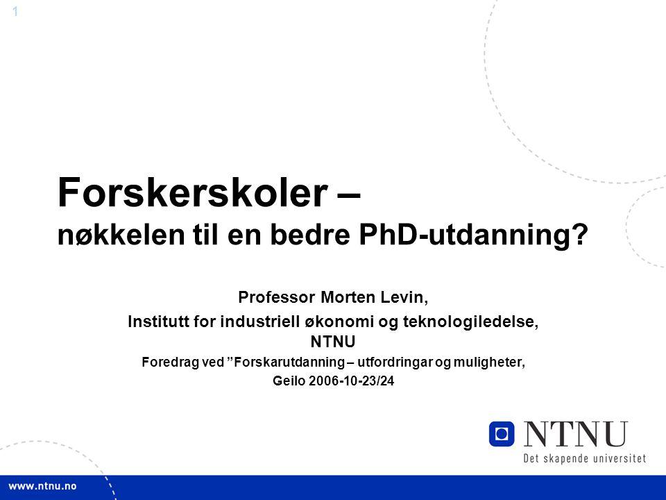1 Forskerskoler – nøkkelen til en bedre PhD-utdanning.
