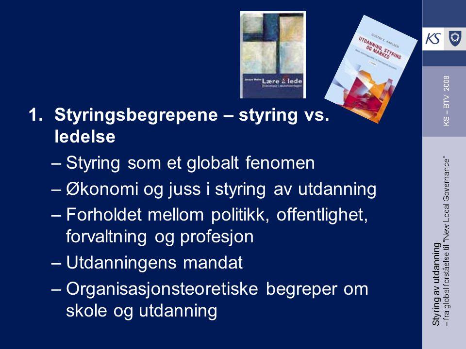 Styring av utdanning – fra global forståelse til New Local Governance 1.Styringsbegrepene – styring vs.
