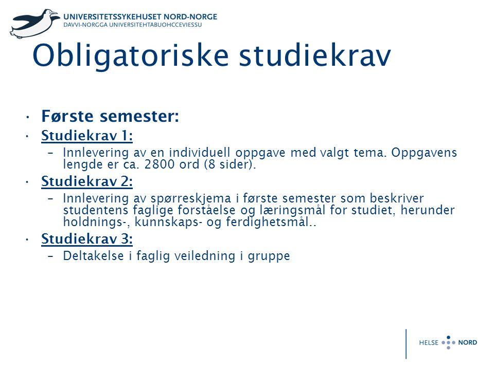 Obligatoriske studiekrav •Første semester: •Studiekrav 1: –Innlevering av en individuell oppgave med valgt tema. Oppgavens lengde er ca. 2800 ord (8 s