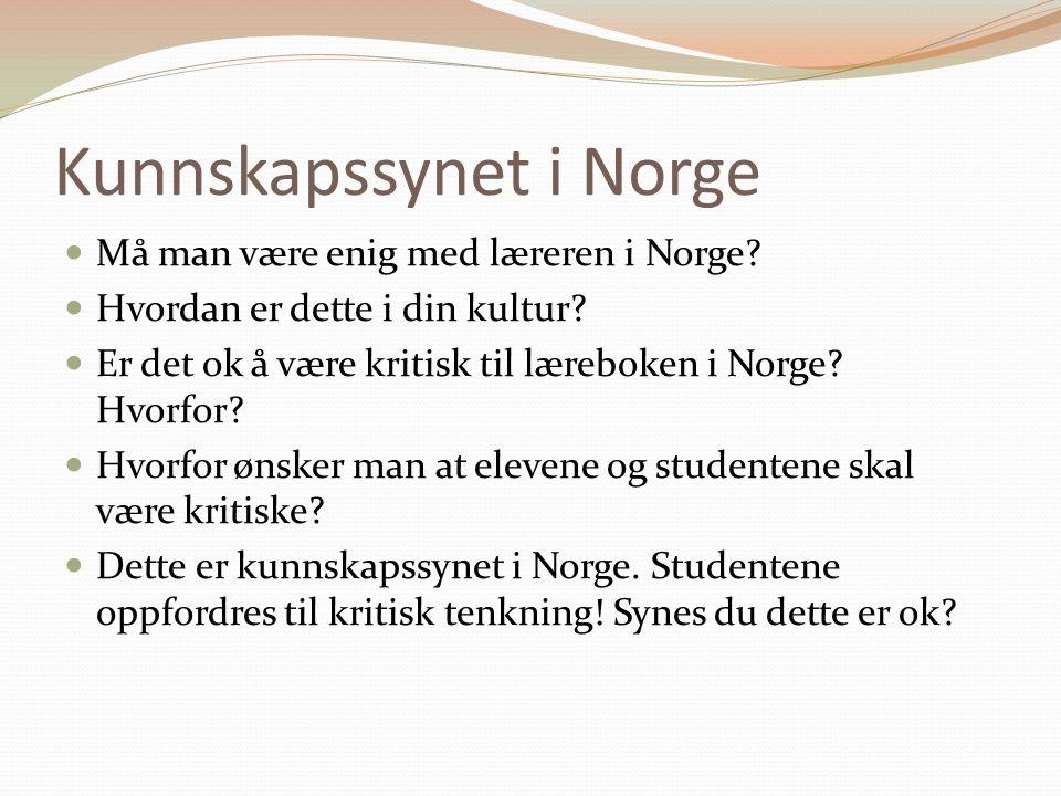 Kunnskapssynet i Norge  Må man være enig med læreren i Norge.