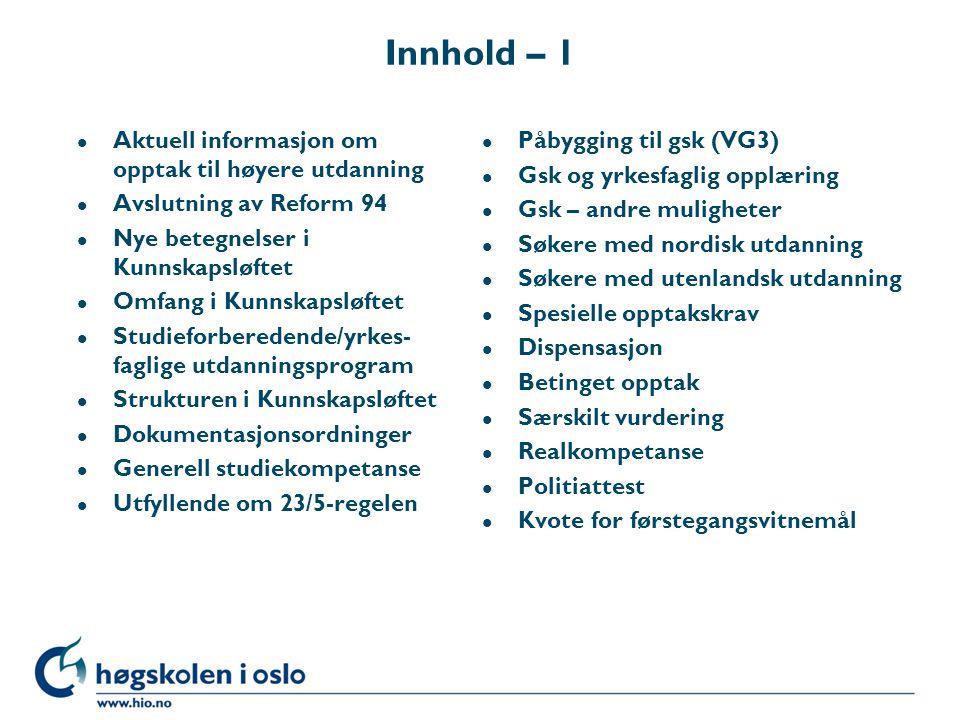 Høgskolen i Oslo Kvote for førstegangsvitnemål (F-8-7, § 7 – 2) • Kvoten omfatter søkere som er 21 år eller yngre.