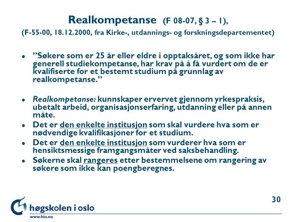 """Realkompetanse (F 08-07, § 3 – 1), (F-55-00, 18.12.2000, fra Kirke-, utdannings- og forskningsdepartementet) l """"Søkere som er 25 år eller eldre i oppt"""