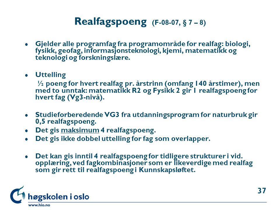 Realfagspoeng (F-08-07, § 7 – 8) l Gjelder alle programfag fra programområde for realfag: biologi, fysikk, geofag, informasjonsteknologi, kjemi, matem