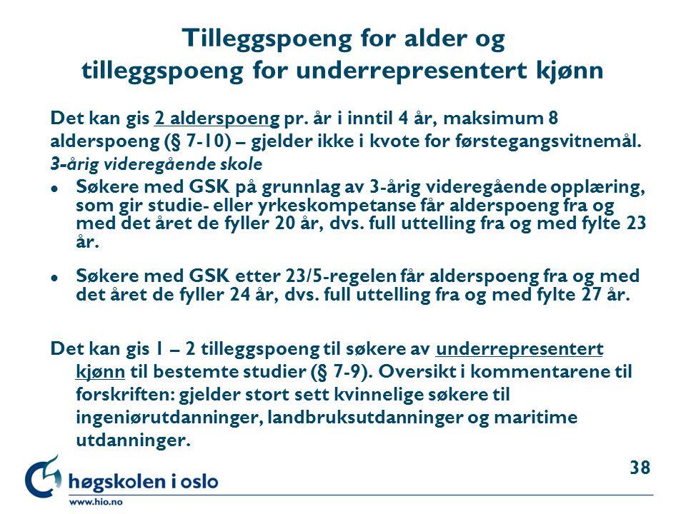 Tilleggspoeng for alder og tilleggspoeng for underrepresentert kjønn Det kan gis 2 alderspoeng pr. år i inntil 4 år, maksimum 8 alderspoeng (§ 7-10) –