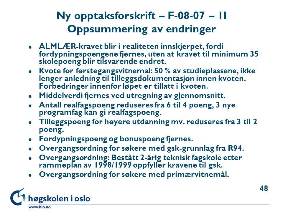 Ny opptaksforskrift – F-08-07 – 1I Oppsummering av endringer l ALMLÆR-kravet blir i realiteten innskjerpet, fordi fordypningspoengene fjernes, uten at