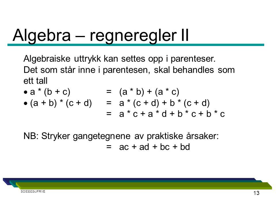 13 Algebraiske uttrykk kan settes opp i parenteser.