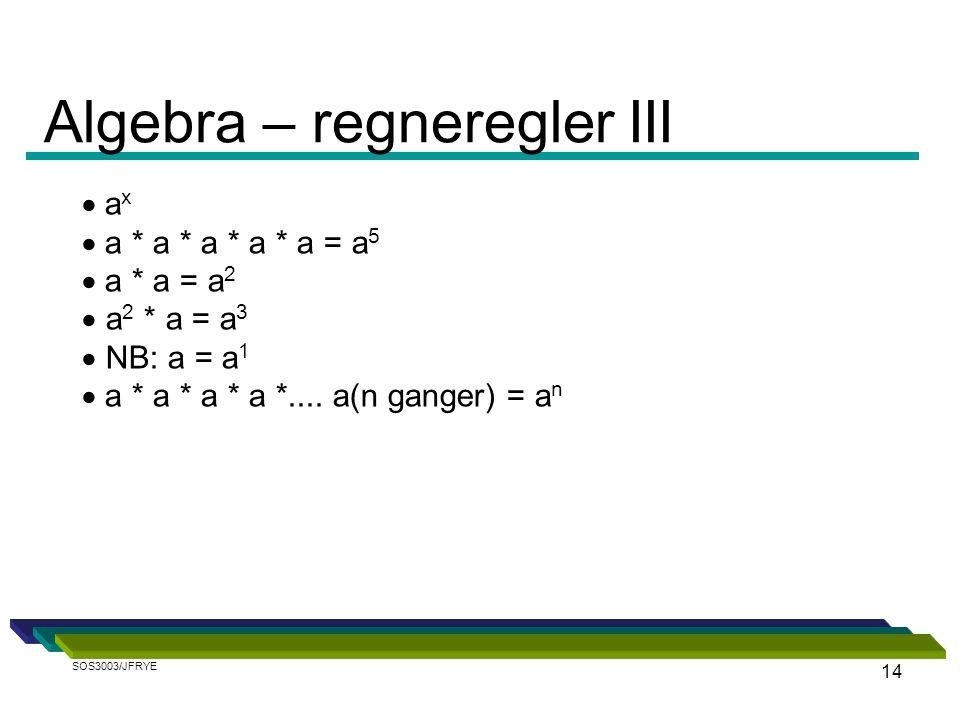 14  a x  a * a * a * a * a = a 5  a * a = a 2  a 2 * a = a 3  NB: a = a 1  a * a * a * a *....