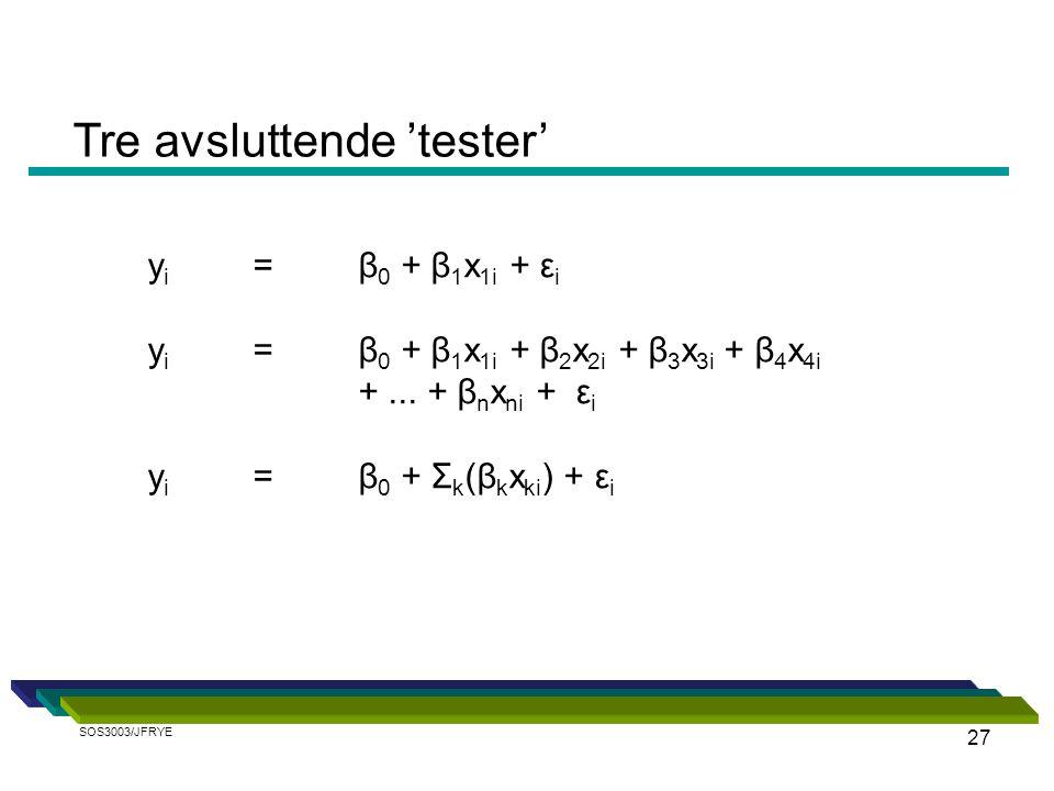 27 Tre avsluttende 'tester' y i = β 0 + β 1 x 1i + ε i y i = β 0 + β 1 x 1i + β 2 x 2i + β 3 x 3i + β 4 x 4i +...