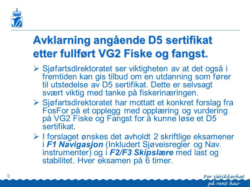 10 Sjøfartsdirektoratets holdning til dette forslaget.