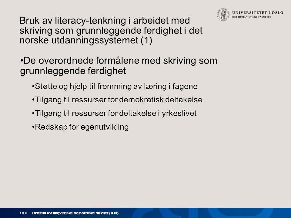 13 > Institutt for lingvistiske og nordiske studier (ILN) Bruk av literacy-tenkning i arbeidet med skriving som grunnleggende ferdighet i det norske u