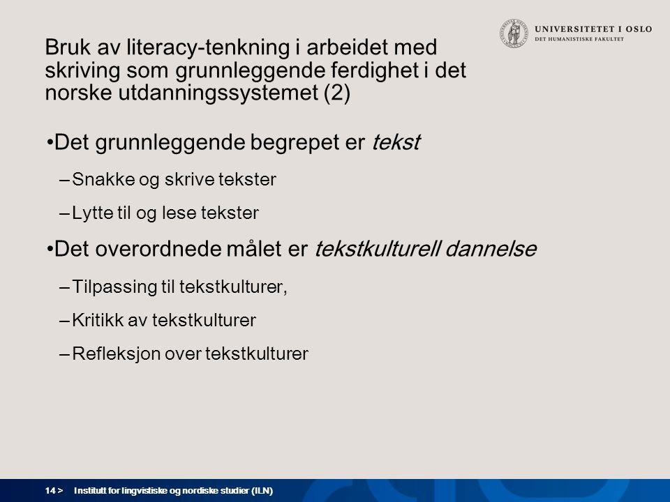 14 > Institutt for lingvistiske og nordiske studier (ILN) Bruk av literacy-tenkning i arbeidet med skriving som grunnleggende ferdighet i det norske u