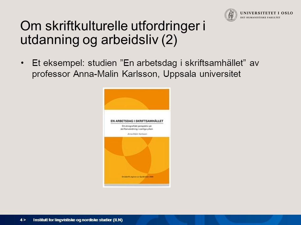 """4 > Om skriftkulturelle utfordringer i utdanning og arbeidsliv (2) •Et eksempel: studien """"En arbetsdag i skriftsamhället"""" av professor Anna-Malin Karl"""