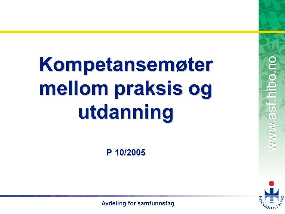 OMJ-98 Avdeling for samfunnsfag Kompetansemøter mellom praksis og utdanning P 10/2005