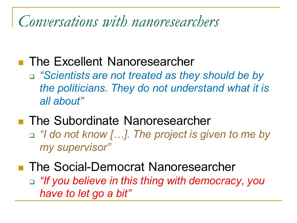 "Conversations with nanoresearchers  The Excellent Nanoresearcher  ""Scientists are not treated as they should be by the politicians. They do not unde"