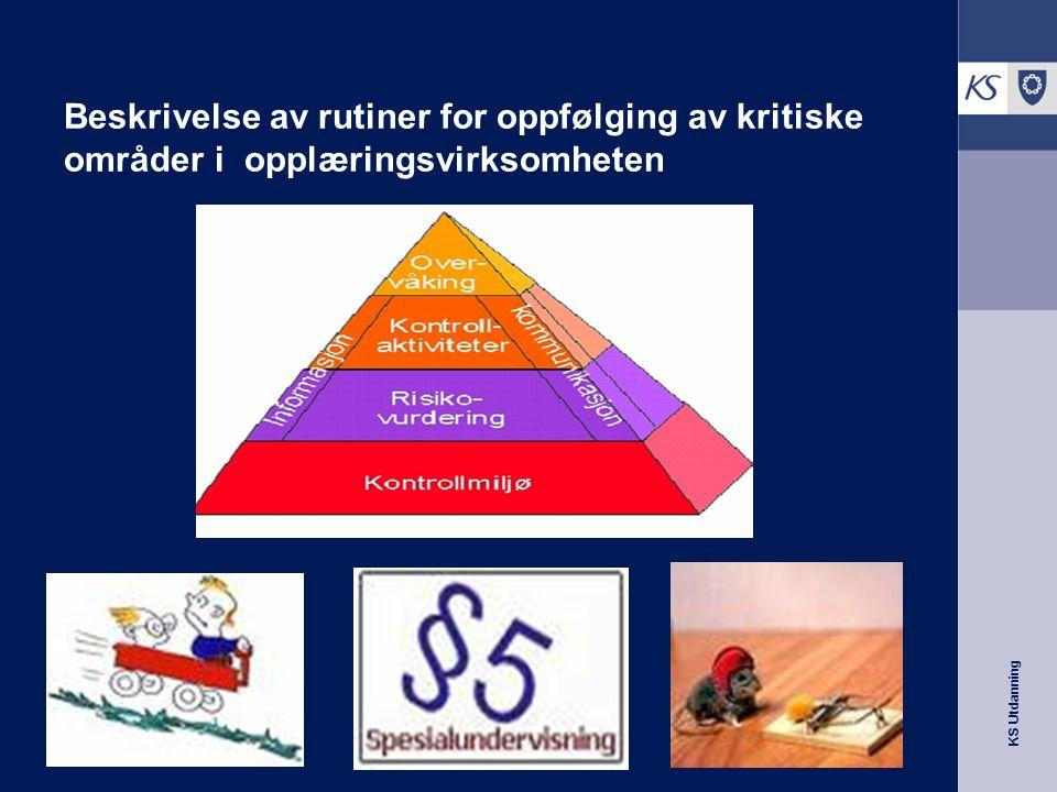 KS Utdanning Beskrivelse av rutiner for oppfølging av kritiske områder i opplæringsvirksomheten