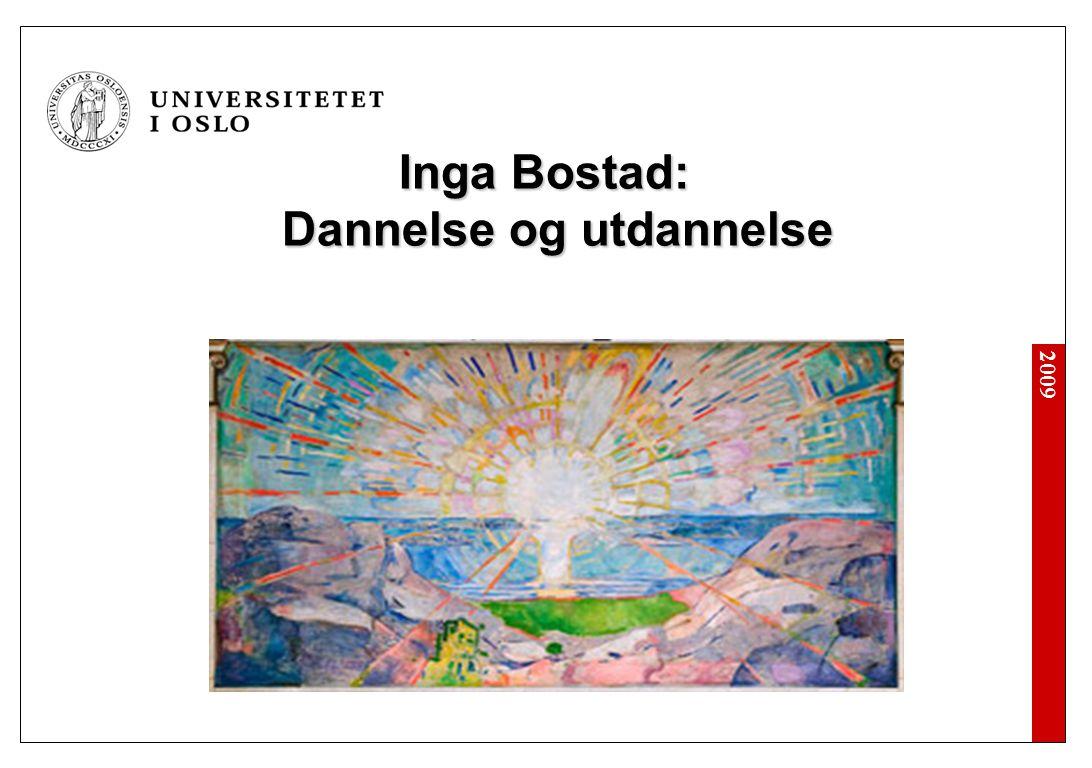 2009 Inga Bostad: Dannelse og utdannelse