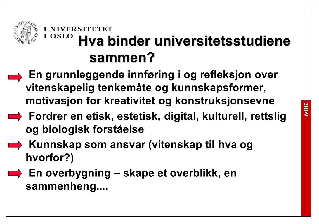 2009 Hva binder universitetsstudiene sammen.
