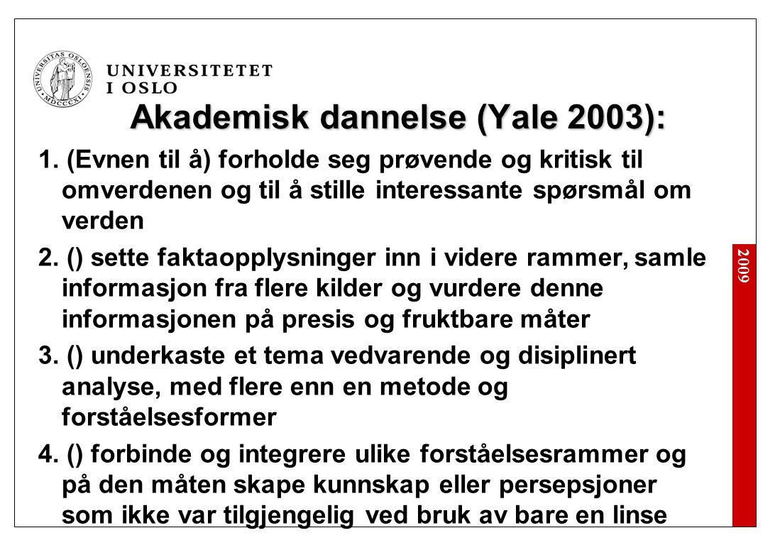 2009 Akademisk dannelse (Yale 2003): 1.