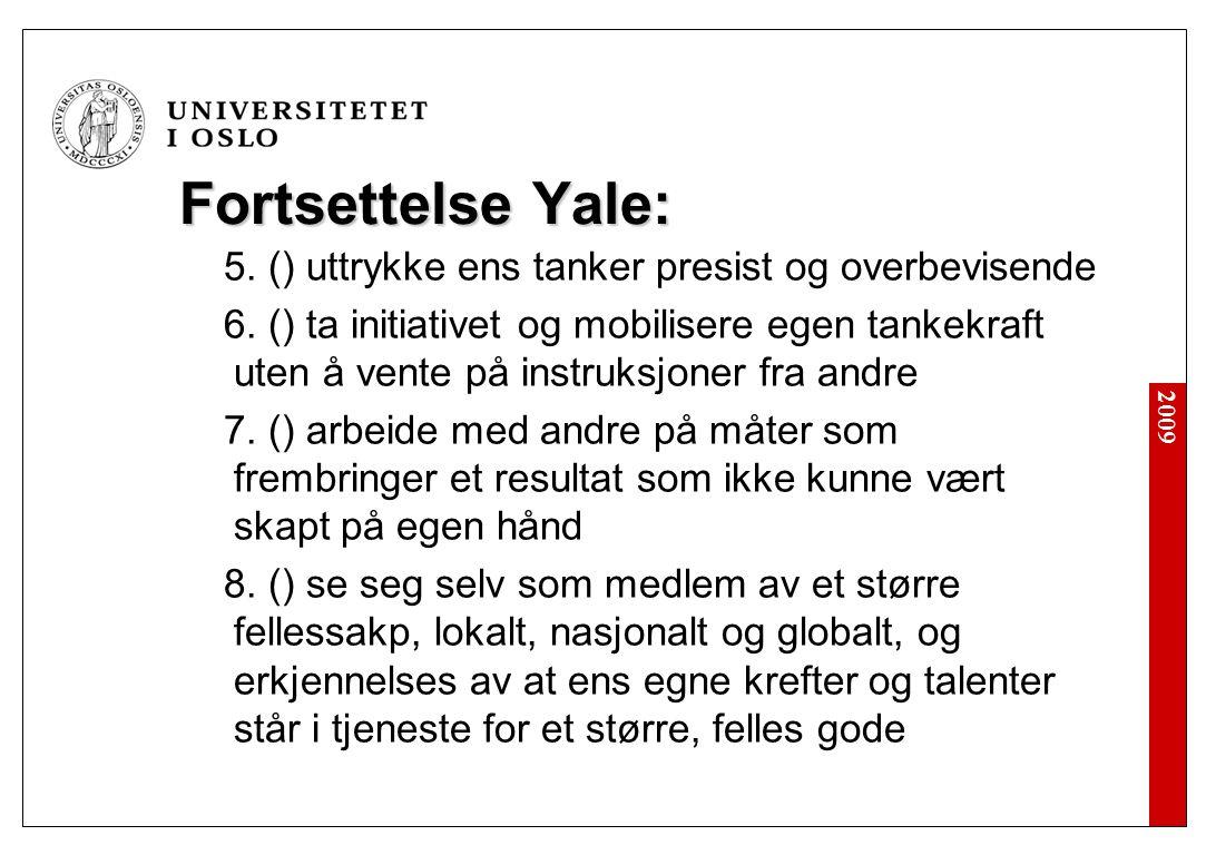 2009 Fortsettelse Yale: 5.() uttrykke ens tanker presist og overbevisende 6.