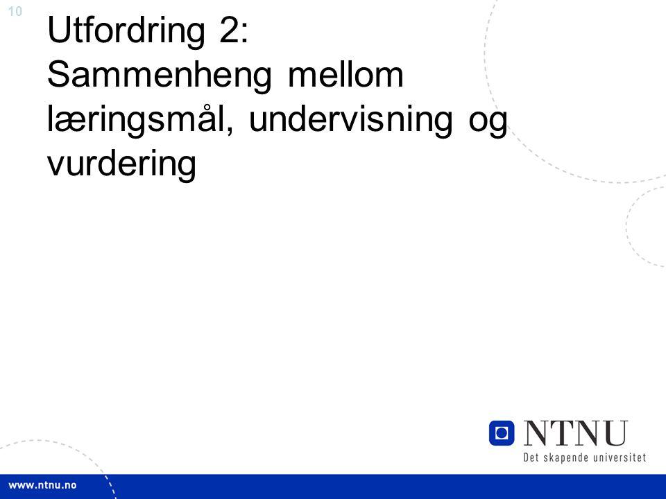 10 Utfordring 2: Sammenheng mellom læringsmål, undervisning og vurdering