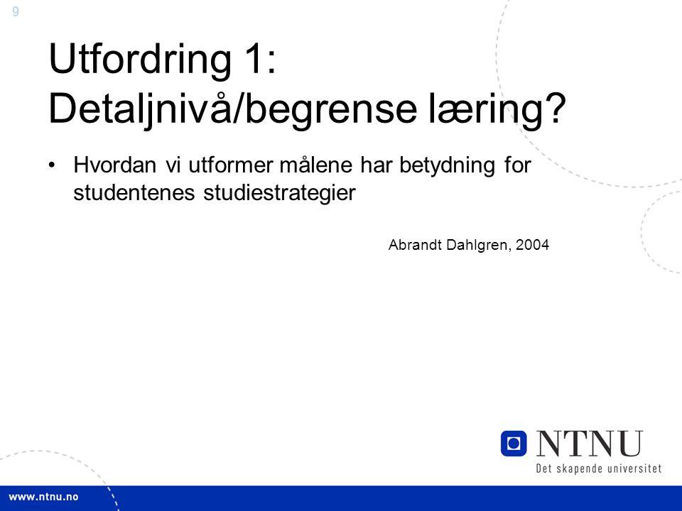 9 Utfordring 1: Detaljnivå/begrense læring.