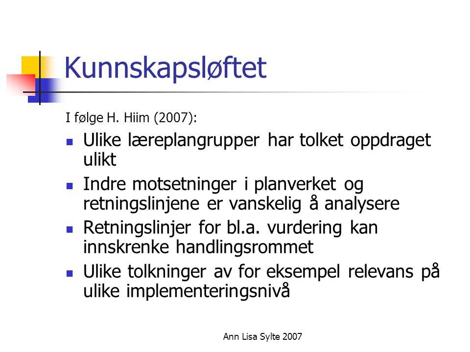 Ann Lisa Sylte 2007 Kunnskapsløftet I følge H.