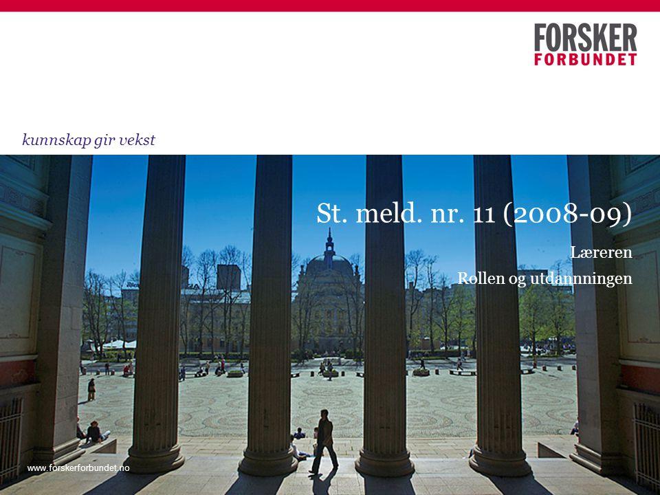 www.forskerforbundet.no Nasjonal styring og arbeidsdeling (2) • Utfordringer • Uttelling i studiekomponenten.
