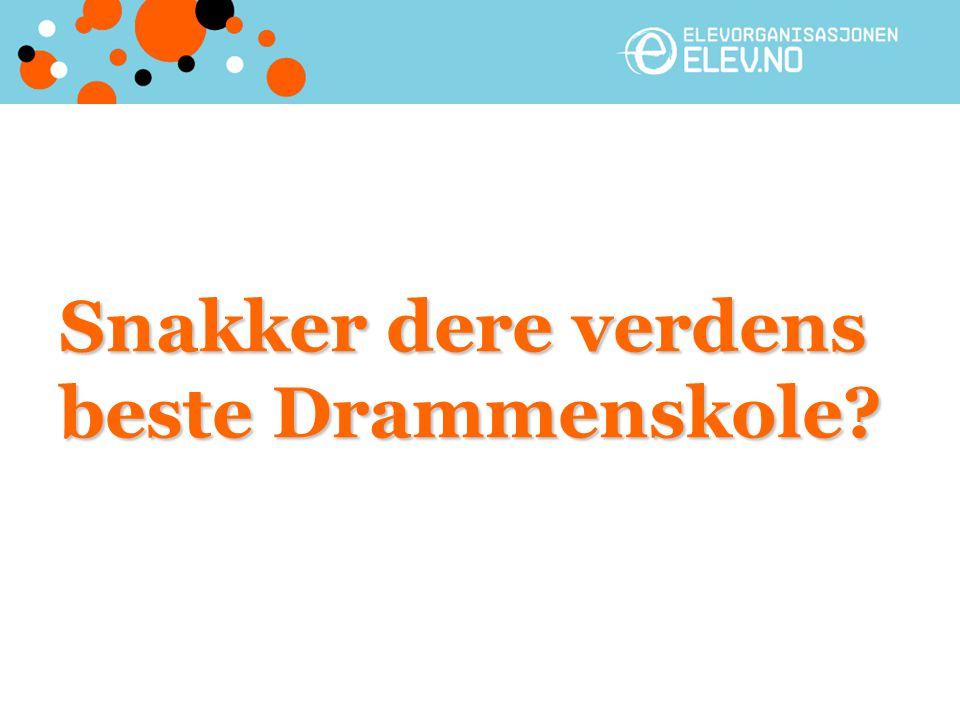 Snakker dere verdens beste Drammenskole?