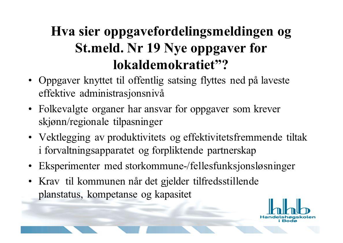 Hva sier oppgavefordelingsmeldingen og St.meld. Nr 19 Nye oppgaver for lokaldemokratiet .