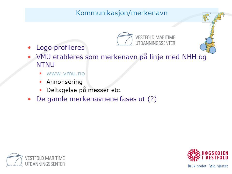 Kommunikasjon/merkenavn •Logo profileres •VMU etableres som merkenavn på linje med NHH og NTNU  www.vmu.no www.vmu.no  Annonsering  Deltagelse på m
