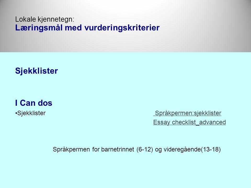 Sjekklister I Can dos •Sjekklister Språkpermen:sjekklister Språkpermen:sjekklister Essay checklist_advanced Språkpermen for barnetrinnet (6-12) og vid