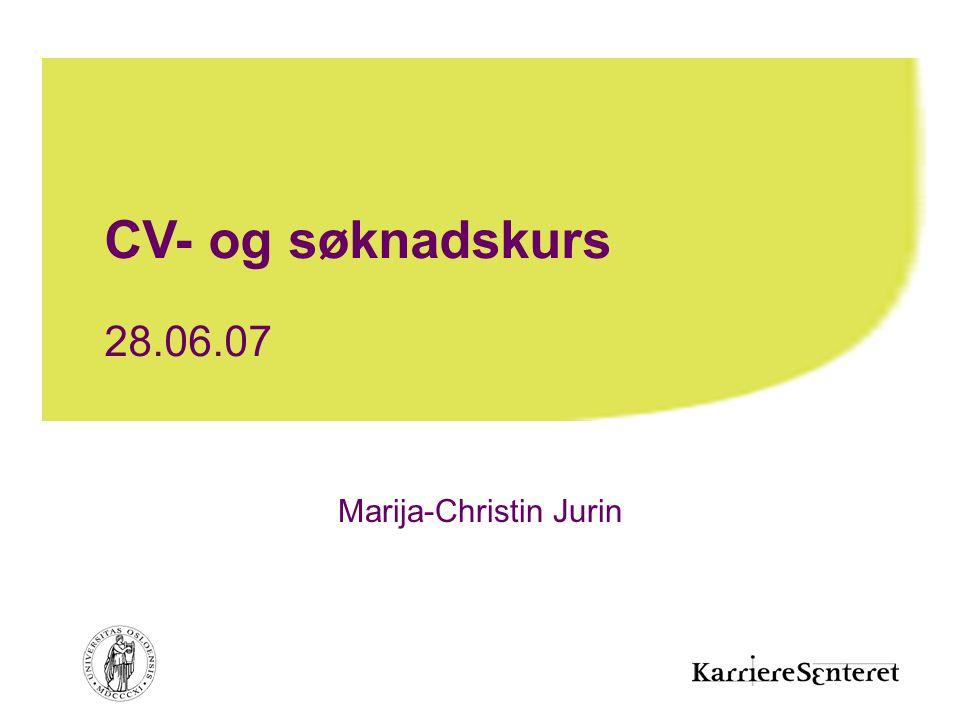 Marija-Christin Jurin CV- og søknadskurs 28.06.07