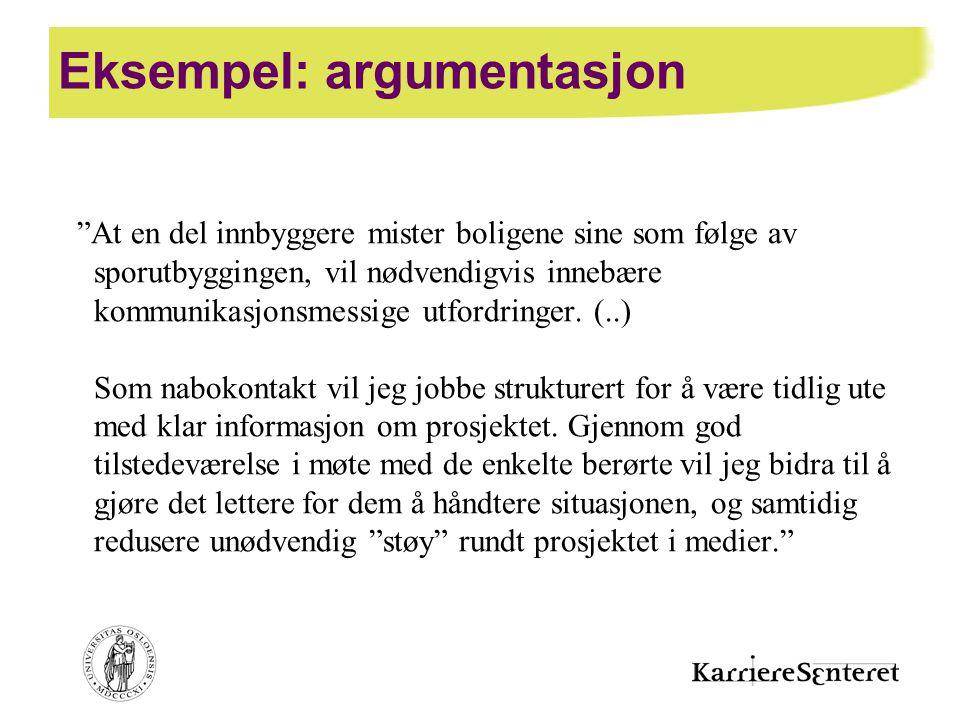 """Eksempel: argumentasjon """"At en del innbyggere mister boligene sine som følge av sporutbyggingen, vil nødvendigvis innebære kommunikasjonsmessige utfor"""