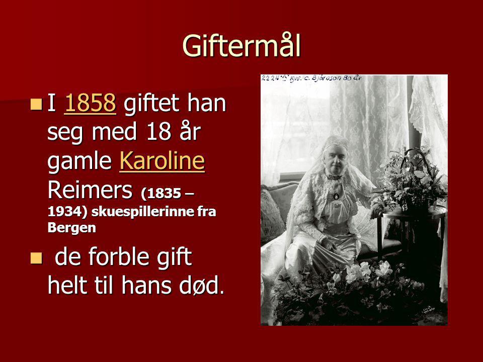 Giftermål  I 1858 giftet han seg med 18 år gamle Karoline Reimers (1835 – 1934) skuespillerinne fra Bergen 1858Karoline1858Karoline  de forble gift helt til hans død.