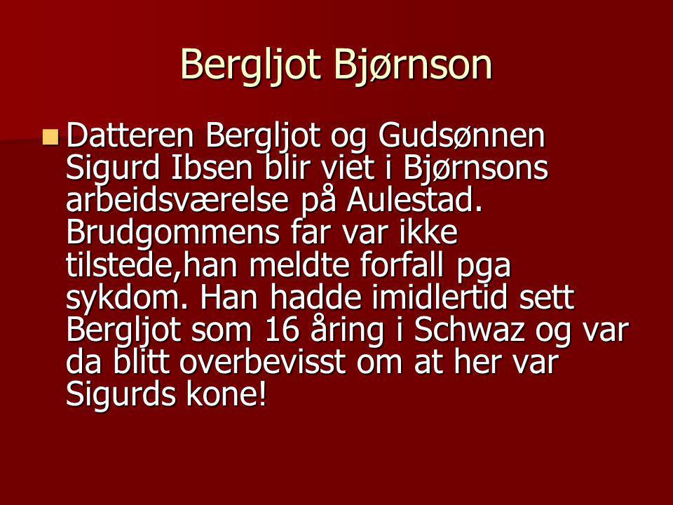 Bergljot Bjørnson  Datteren Bergljot og Gudsønnen Sigurd Ibsen blir viet i Bjørnsons arbeidsværelse på Aulestad.
