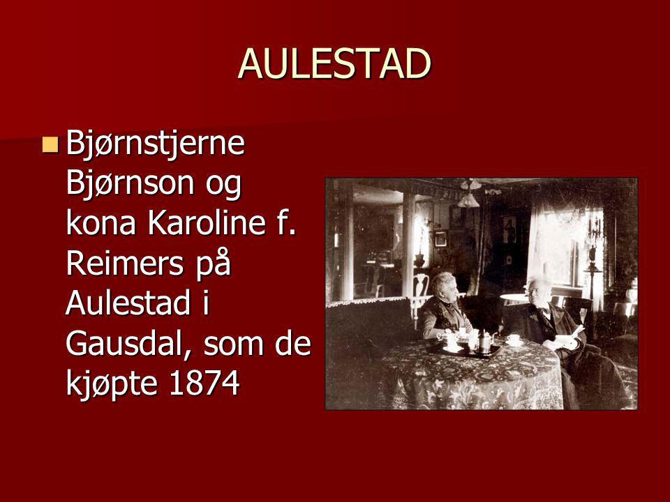 AULESTAD  Bjørnstjerne Bjørnson og kona Karoline f.