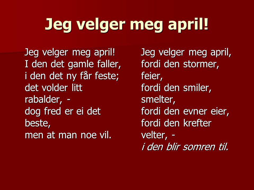 Jeg velger meg april.Jeg velger meg april.