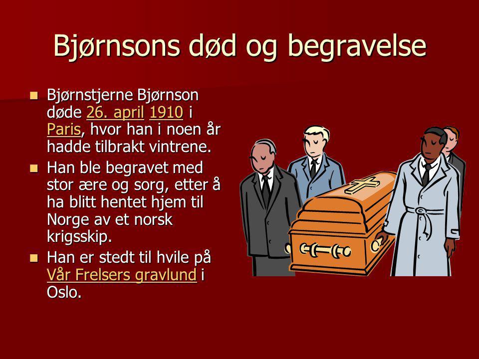 Bjørnsons død og begravelse  Bjørnstjerne Bjørnson døde 26.