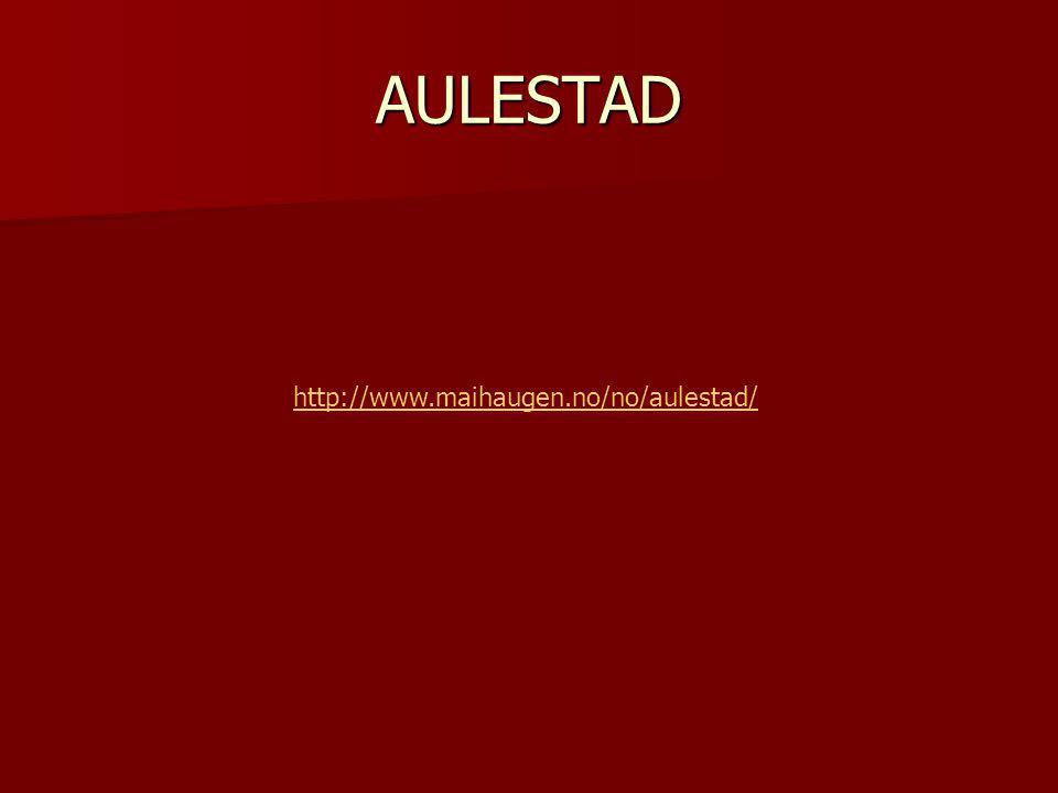 AULESTAD http://www.maihaugen.no/no/aulestad/