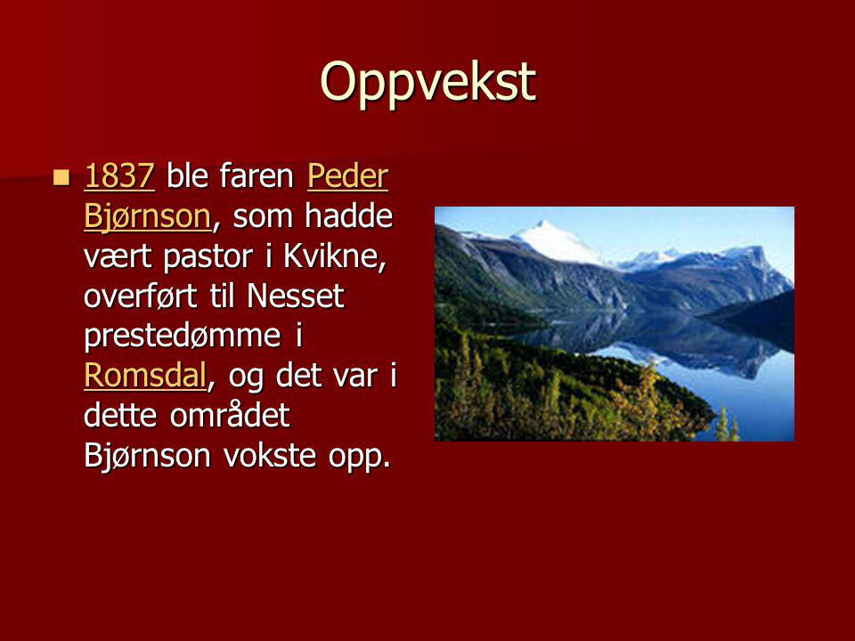 Oppvekst  1837 ble faren Peder Bjørnson, som hadde vært pastor i Kvikne, overført til Nesset prestedømme i Romsdal, og det var i dette området Bjørnson vokste opp.