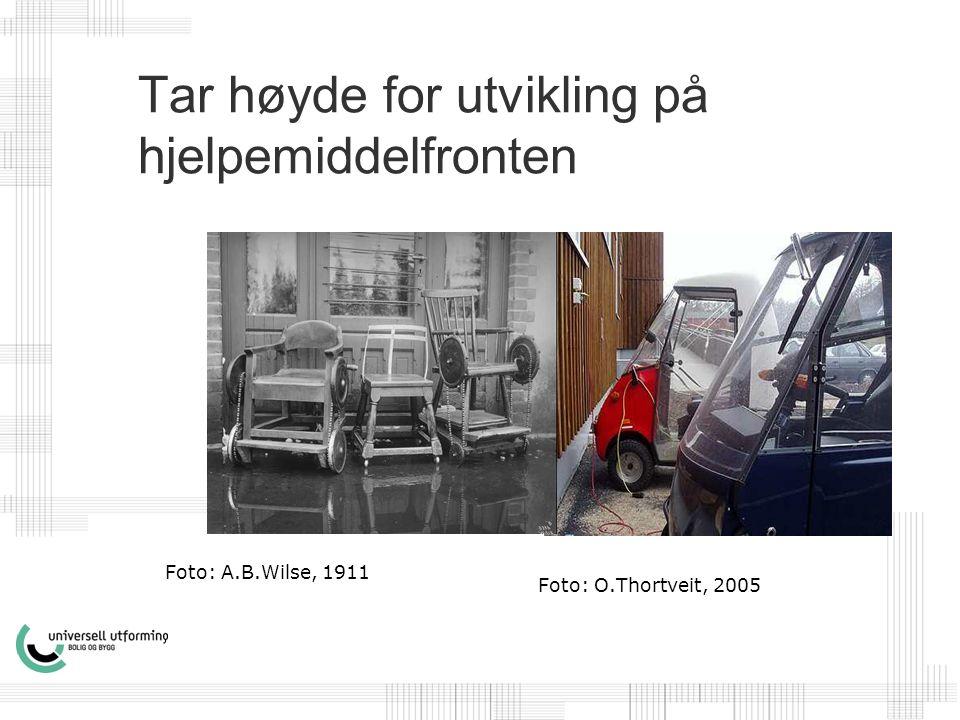 Tar høyde for utvikling på hjelpemiddelfronten Foto: A.B.Wilse, 1911 Foto: O.Thortveit, 2005