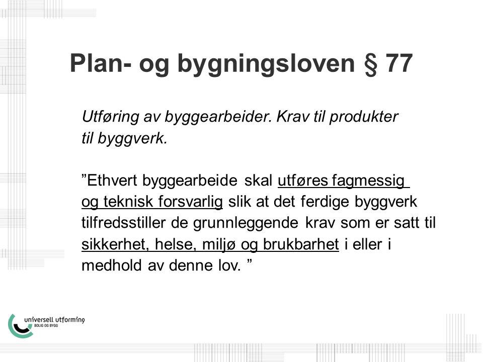 Plan- og bygningsloven § 77 Utføring av byggearbeider.