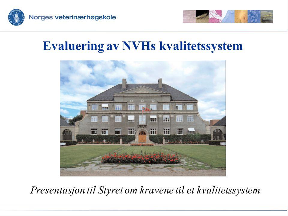 Evaluering av NVHs kvalitetssystem Presentasjon til Styret om kravene til et kvalitetssystem