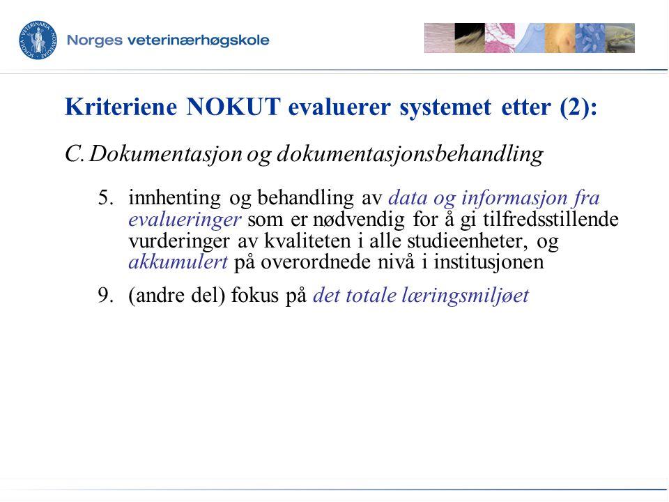 Kriteriene NOKUT evaluerer systemet etter (2): C.Dokumentasjon og dokumentasjonsbehandling 5.innhenting og behandling av data og informasjon fra evalu
