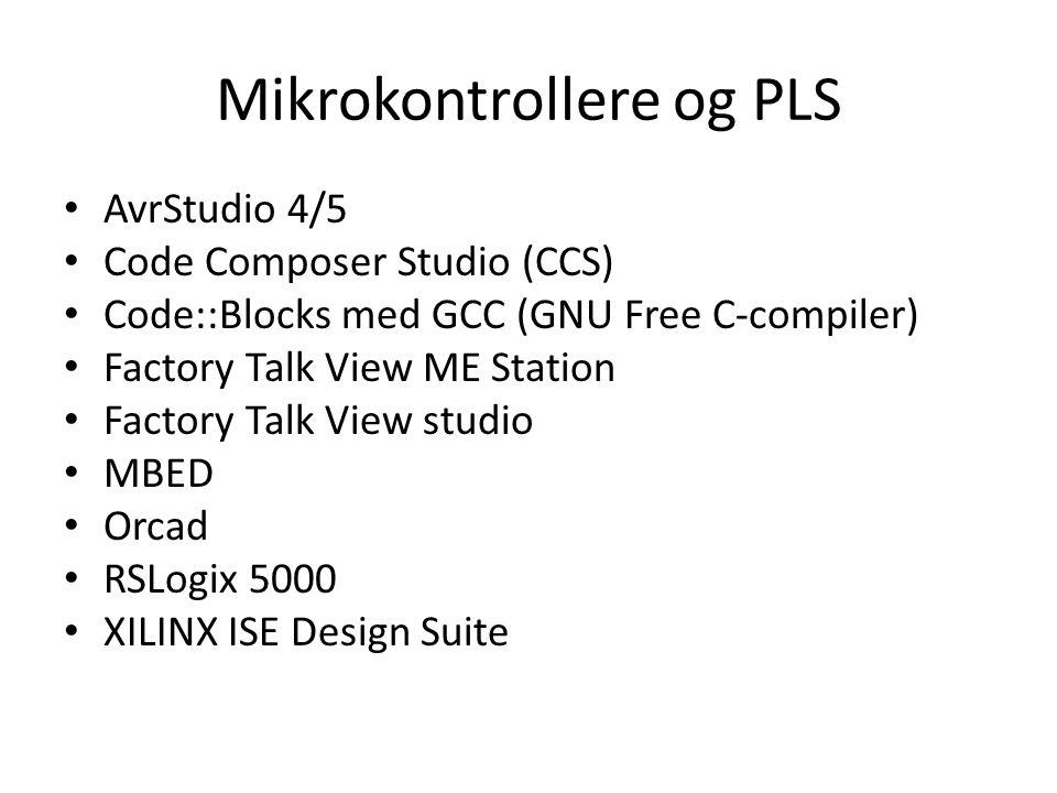Mikrokontrollere og PLS • AvrStudio 4/5 • Code Composer Studio (CCS) • Code::Blocks med GCC (GNU Free C-compiler) • Factory Talk View ME Station • Factory Talk View studio • MBED • Orcad • RSLogix 5000 • XILINX ISE Design Suite