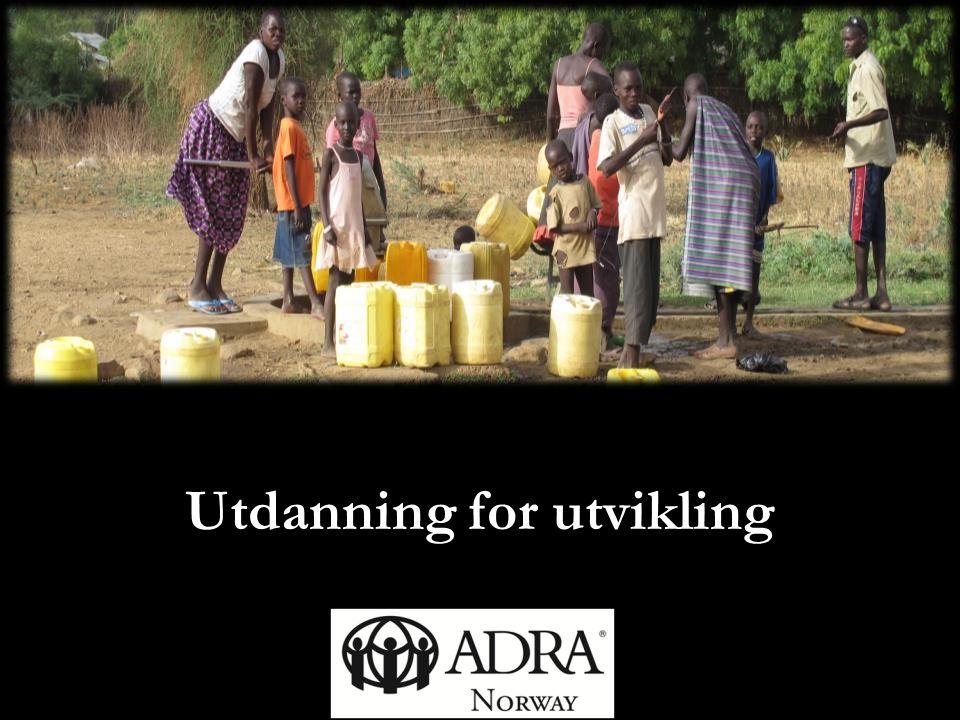 Utdanning gir mange ringvirkninger Her følger noen: Send ADRA til 2468